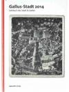 Gallus-Stadt 2014 - Jahrbuch der Stadt St.Gallen