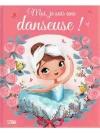 Moi, je suis une danseuse!