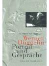 Werner Düggelin: Porträt und Gespräche