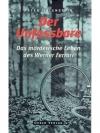 Der Unfassbare: Das mörderische Leben des Werner..