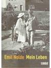 Emil Nolde. Mein Leben
