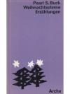 Pearl S. Buch - Weihnachtssterne