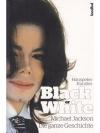 Black or White : Michael Jackson - Die ganze Ges..