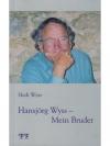 Hansjörg Wyss - Mein Bruder