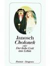 Janosch Cholonek oder der liebe Gott aus Lehm