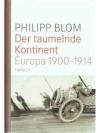 Der taumelnde Kontinent / Europa 1900 - 1914