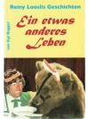 Reiny Looslis Geschichten - Ein etwas anderes Le..