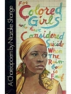 for colored girls who have considered suicide, w..