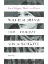 Wilhelm Brasse der Fotograf von Auschwitz