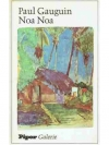 Paul Gauguin : Noa Noa