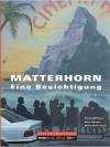 Matterhorn - Eine Besichtigung