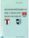 Mundartwörterbuch der Landschaft Baden im Aargau