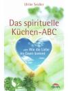 Das spirituelle Küchen-ABC