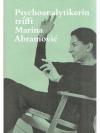 Psychoanalytikerin trifft Marina Abramovc
