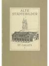 Alte Städtebilder. St. Gallen I
