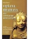 Vijnana Bhairava - das göttliche Bewusstsein