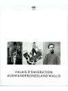 Valais d'emigration / Auswanderungsland Wallis