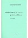 Musikerziehung in Zürich - gestern und heute