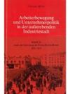 Arbeiterbewegung und Unternehmerpolitik in der a..