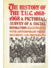 The History of the T.U.C. 1868 - 1968
