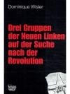 Drei Gruppen der Neuen Linken auf der Suche nach..