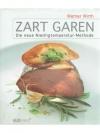 Zart Garen - Die neue Niedrigtemperatur-Methode