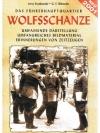 Wolfsschanze - Das Führerhauptquartier