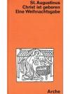 St. Augustinus - Christ ist geboren