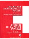 Geschichte der Schweizer Polizei Band 1