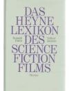 Das Heyne Lexikon des Science Fiction Films