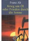 Krieg um Öl oder Frieden durch Sonne