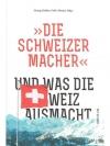 """""""Die Schweizermacher"""" und was die Schweiz ausmacht"""