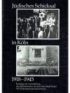 Jüdisches Schicksal in Köln 1918 - 1945