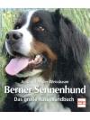 Berner Sennenhund - Das grosse Rassehandbuch