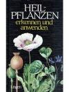 Heilpflanzen erkennen und anwenden