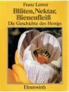 Blüten, Nektar, Bienenfleiss