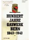 Hundert Jahre Gaswerk Bern 1843 - 1943
