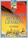 Das grosse Asterix Lexikon von A bis Z / Band 1 ..