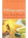 4 Blutgruppen - Das Kochbuch für ein gesundes Le..