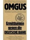 O.M.G.U.S.  Ermittlungen gegen die Deutsche Bank..