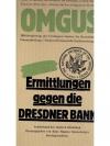 O.M.G.U.S.  Ermittlungen gegen die Dresdner Bank..