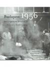 Budapest 1956 - Die ungarische Revolution