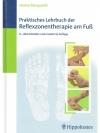Praktisches Lehrbuch der Reflexzonentherapie am ..
