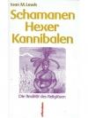 Schamanen - Hexer - Kannibalen