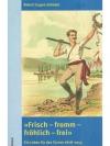 """""""Frisch - fromm - fröhlich - frei"""""""