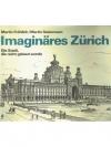 Imaginäres Zürich