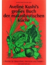 Aveline Kushi's grosses Buch der makrobiotischen..
