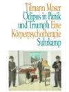 Ödipus in Panik und Triumph Eine Körperpsychothe..