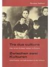 Tra due culture/Zwischen zwei Kulturen