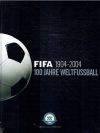 FIFA 1904 - 2004 - 100 Jahre Weltfussball